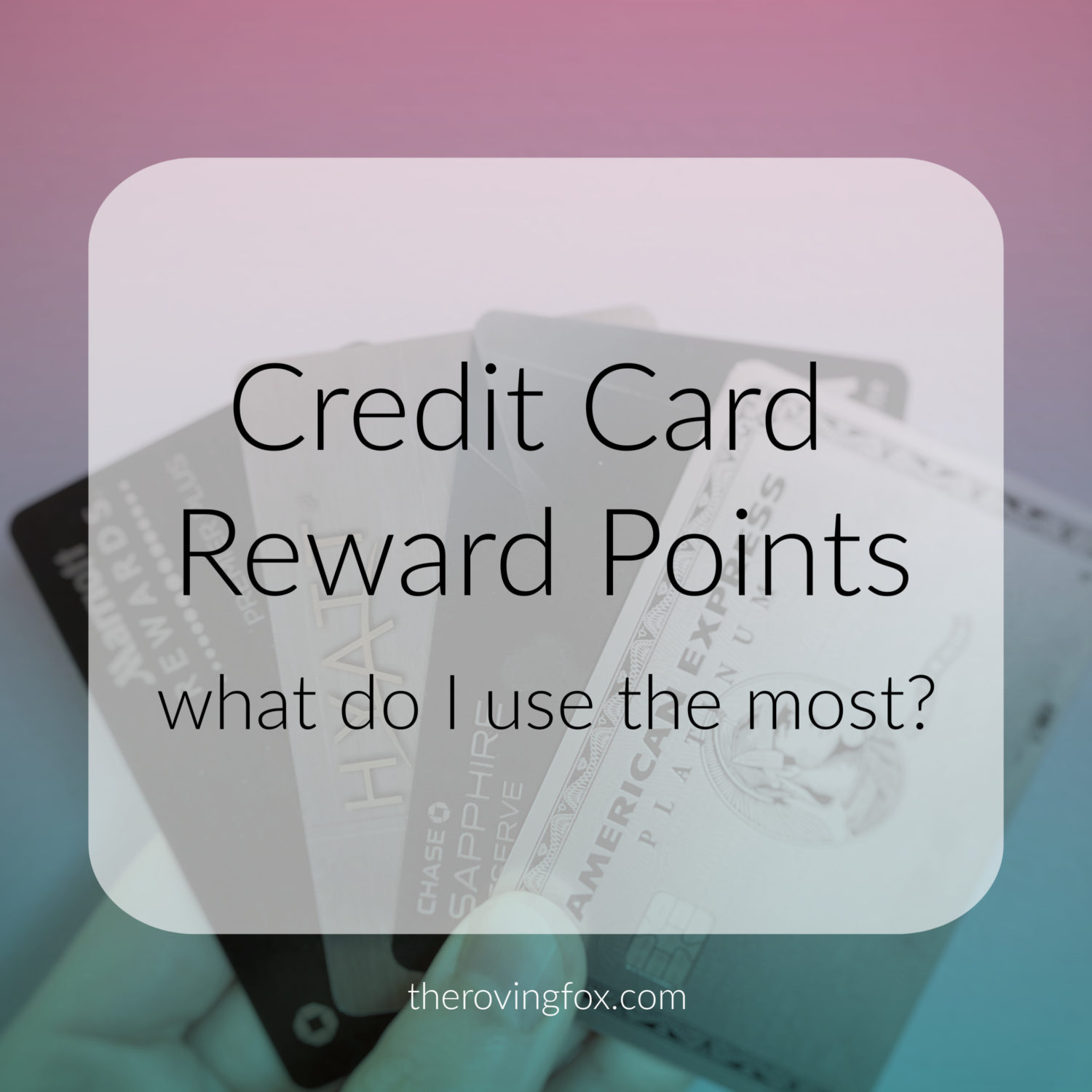 Traveling With Credit Card Reward Points