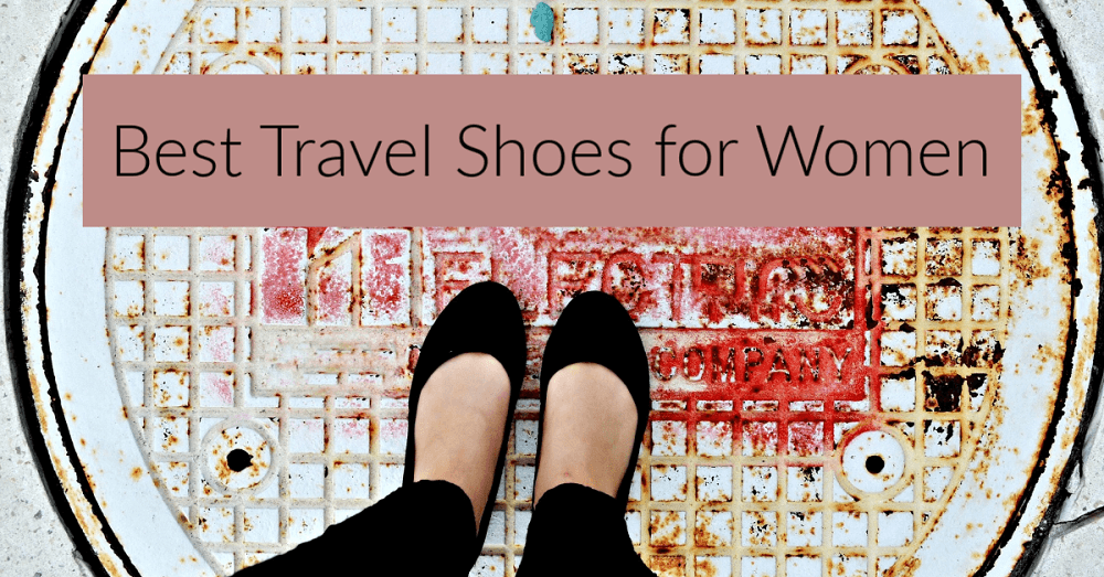 Best Travel Shoes for Women: Stylish, Lightweight, and Perfect for Walking and Standing all day